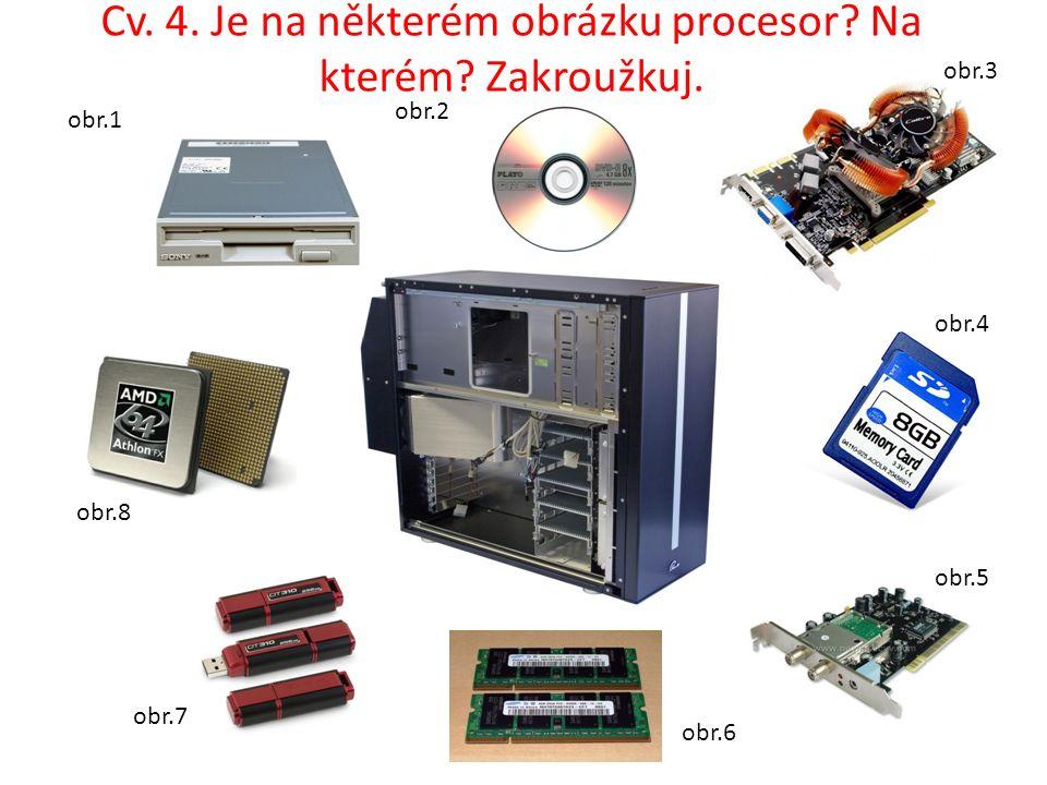 Cv. 4. Je na některém obrázku procesor. Na kterém.