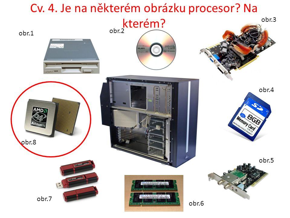 Cv. 4. Je na některém obrázku procesor Na kterém obr.1 obr.2 obr.3 obr.4 obr.5 obr.6 obr.7 obr.8