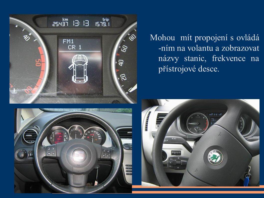 Mohou mít propojení s ovládá -ním na volantu a zobrazovat názvy stanic, frekvence na přístrojové desce.