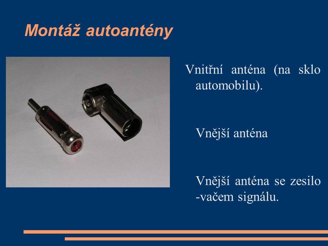 Montáž autoantény Vnitřní anténa (na sklo automobilu). Vnější anténa Vnější anténa se zesilo -vačem signálu.