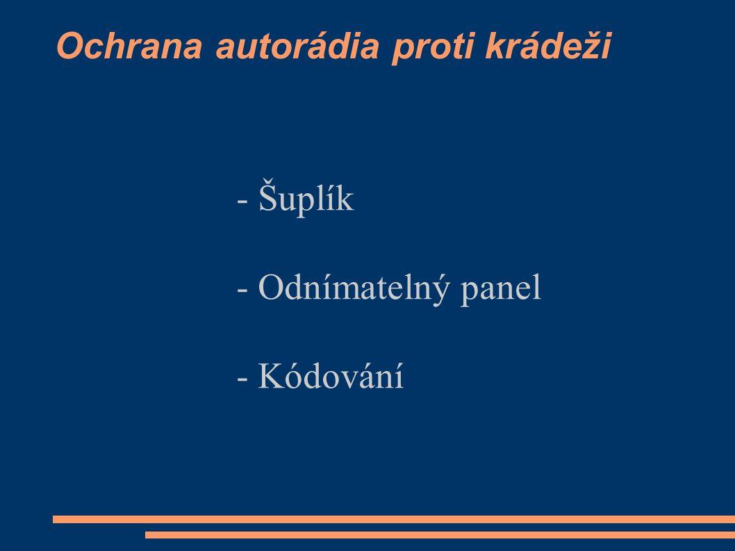 Ochrana autorádia proti krádeži - Šuplík - Odnímatelný panel - Kódování