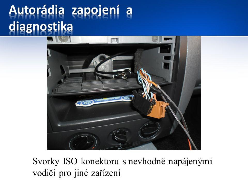 Svorky ISO konektoru s nevhodně napájenými vodiči pro jiné zařízení