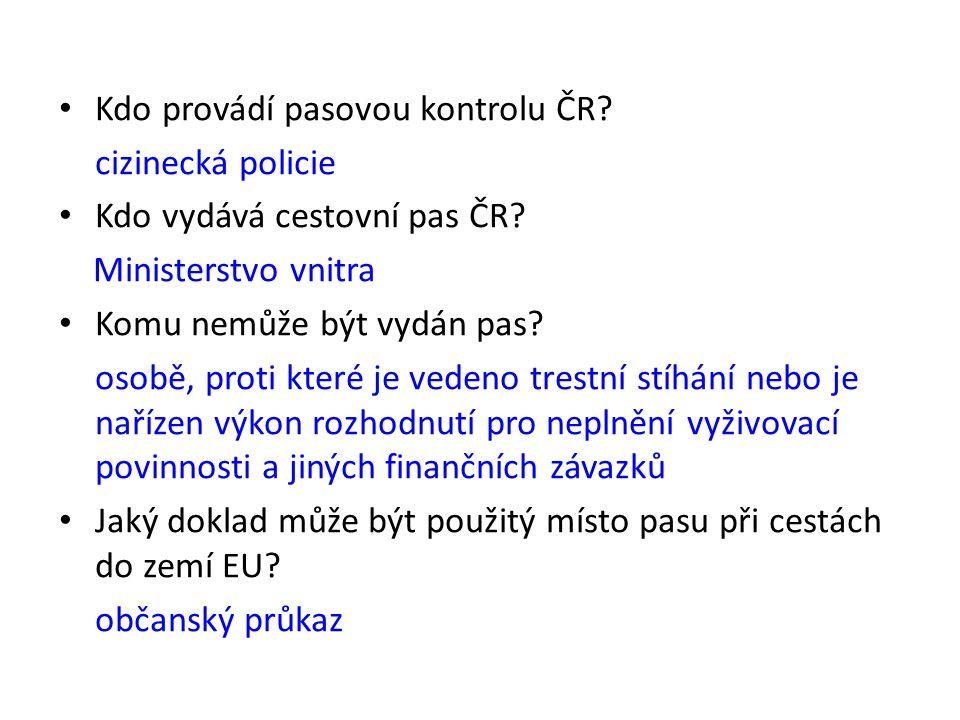 Kdo provádí pasovou kontrolu ČR. cizinecká policie Kdo vydává cestovní pas ČR.