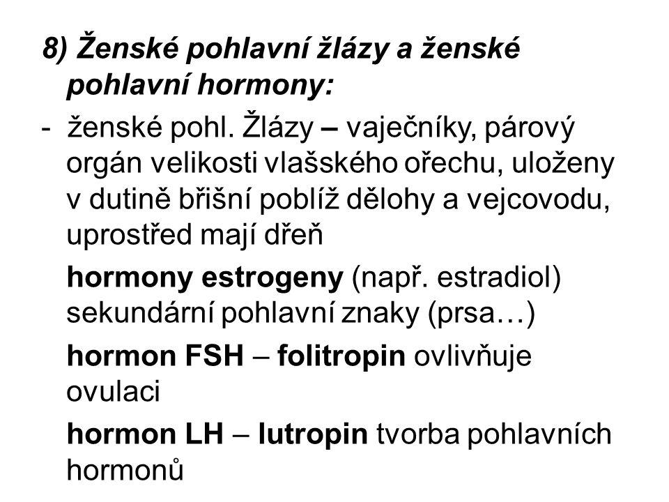 8) Ženské pohlavní žlázy a ženské pohlavní hormony: - ženské pohl.