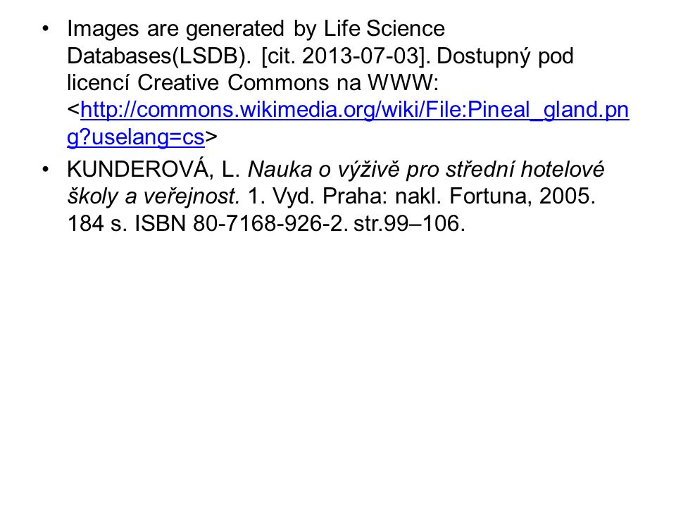 Images are generated by Life Science Databases(LSDB). [cit. 2013-07-03]. Dostupný pod licencí Creative Commons na WWW: http://commons.wikimedia.org/wi