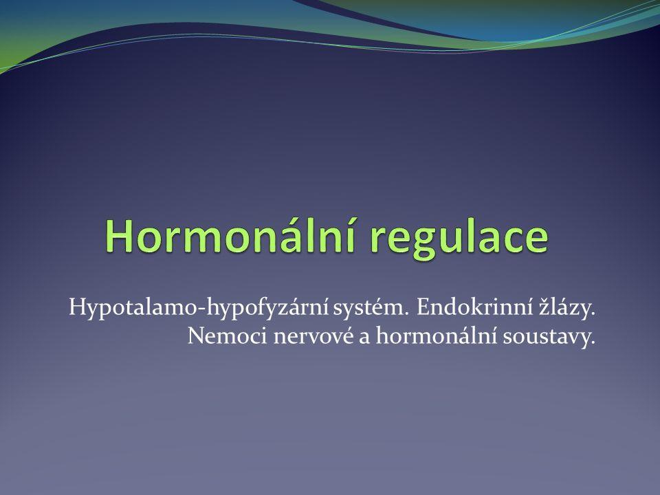 Hypotalamus spodní část mezimozku Hormony, které se hromadí v zadním laloku hypofýzy, neurohypofýze antidiuretický hormon (ADH) – bílkovina zvyšuje propustnost membrány pro vodu v distálním kanálku ledvin a umožňuje její zpětné vstřebávání Porucha: nedostatek – dehydratace organismu, žíznivka oxytocin – bílkovina působí pravidelné stahy hladké svaloviny: dělohy, mlékovodů