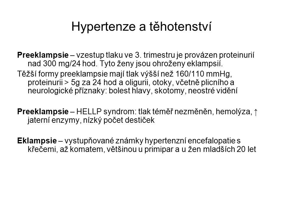 Hypertenze a těhotenství Preeklampsie – vzestup tlaku ve 3.