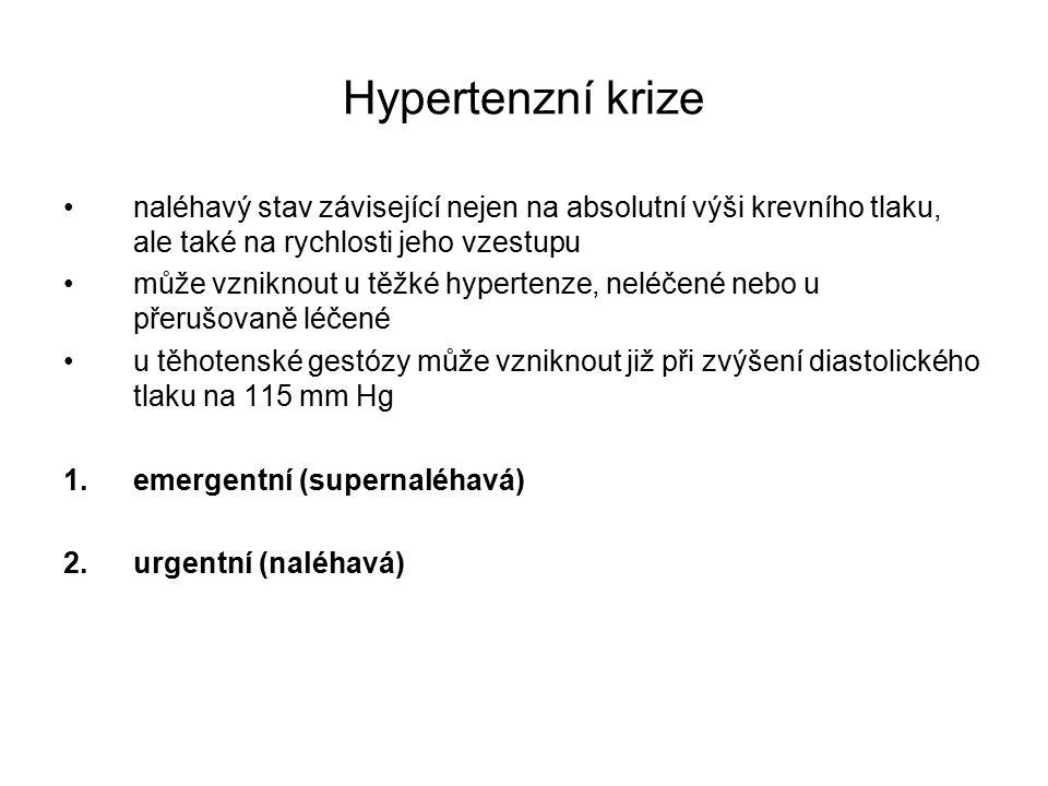Hypertenzní krize naléhavý stav závisející nejen na absolutní výši krevního tlaku, ale také na rychlosti jeho vzestupu může vzniknout u těžké hypertenze, neléčené nebo u přerušovaně léčené u těhotenské gestózy může vzniknout již při zvýšení diastolického tlaku na 115 mm Hg 1.emergentní (supernaléhavá) 2.urgentní (naléhavá)