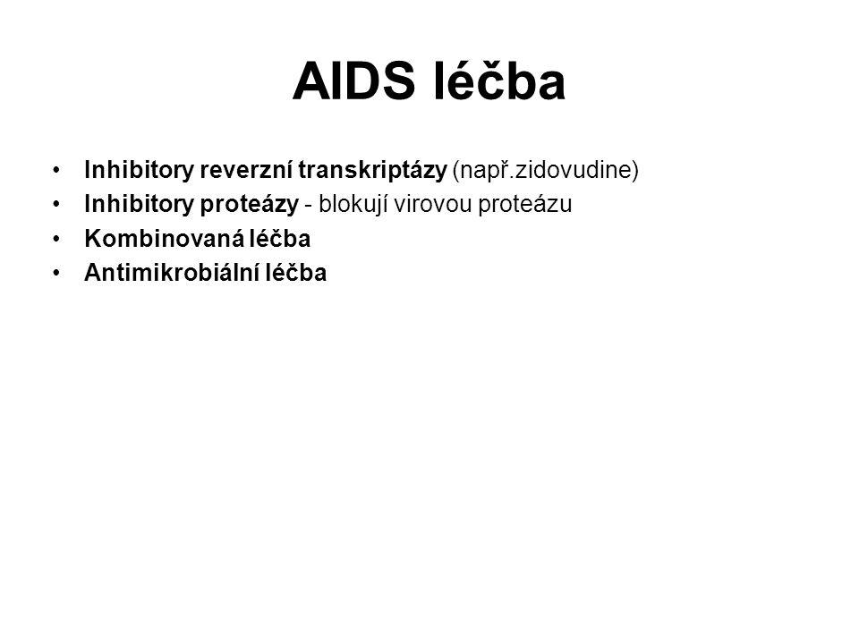 AIDS léčba Inhibitory reverzní transkriptázy (např.zidovudine) Inhibitory proteázy - blokují virovou proteázu Kombinovaná léčba Antimikrobiální léčba