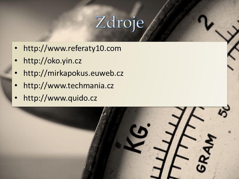 http://www.referaty10.com http://oko.yin.cz http://mirkapokus.euweb.cz http://www.techmania.cz http://www.quido.cz http://www.referaty10.com http://oko.yin.cz http://mirkapokus.euweb.cz http://www.techmania.cz http://www.quido.cz
