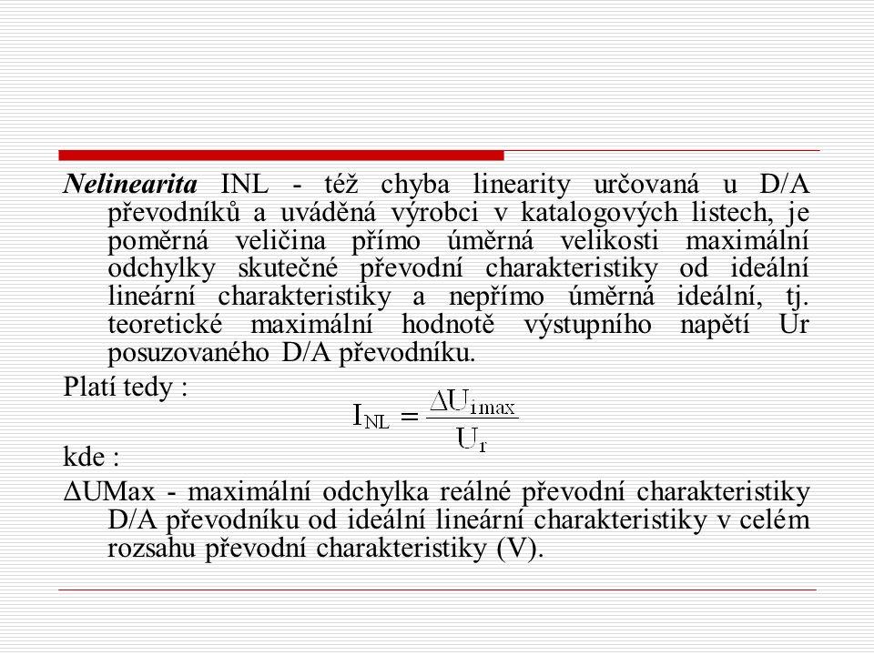 Nelinearita INL - též chyba linearity určovaná u D/A převodníků a uváděná výrobci v katalogových listech, je poměrná veličina přímo úměrná velikosti maximální odchylky skutečné převodní charakteristiky od ideální lineární charakteristiky a nepřímo úměrná ideální, tj.