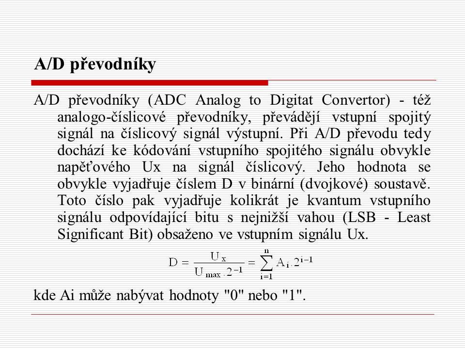 A/D převodníky (ADC Analog to Digitat Convertor) - též analogo-číslicové převodníky, převádějí vstupní spojitý signál na číslicový signál výstupní.