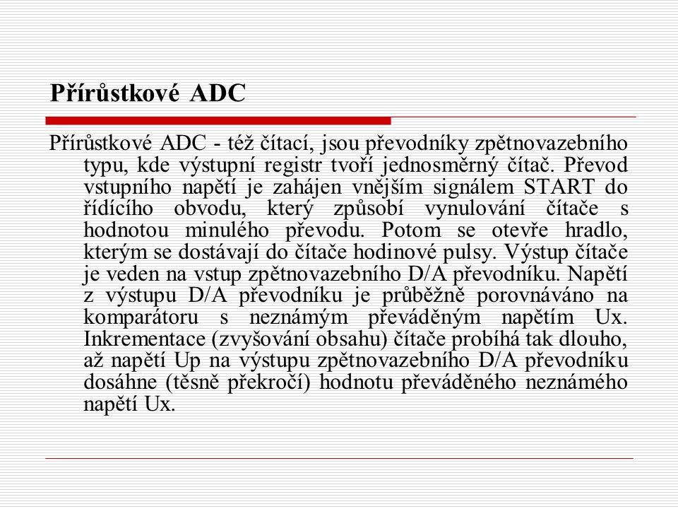 Přírůstkové ADC Přírůstkové ADC - též čítací, jsou převodníky zpětnovazebního typu, kde výstupní registr tvoří jednosměrný čítač.