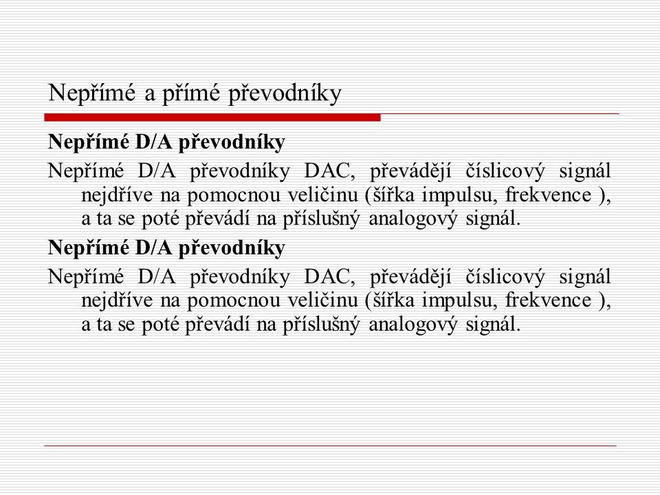 Parametry D/A převodníků Parametry D/A převodníků vycházejí z rozdílů mezi vlastnostmi ideálních D/A převodníků a vlastnostmi skutečných posuzovaných D/A převodníků.