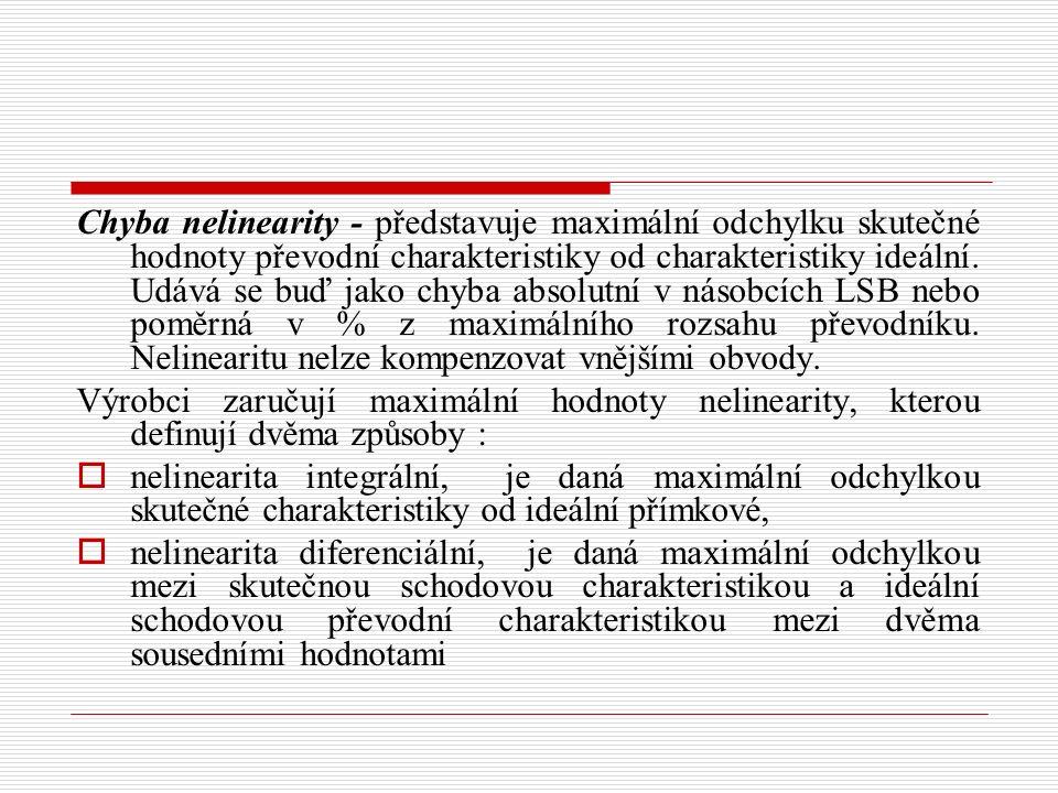 Chyba nelinearity - představuje maximální odchylku skutečné hodnoty převodní charakteristiky od charakteristiky ideální.