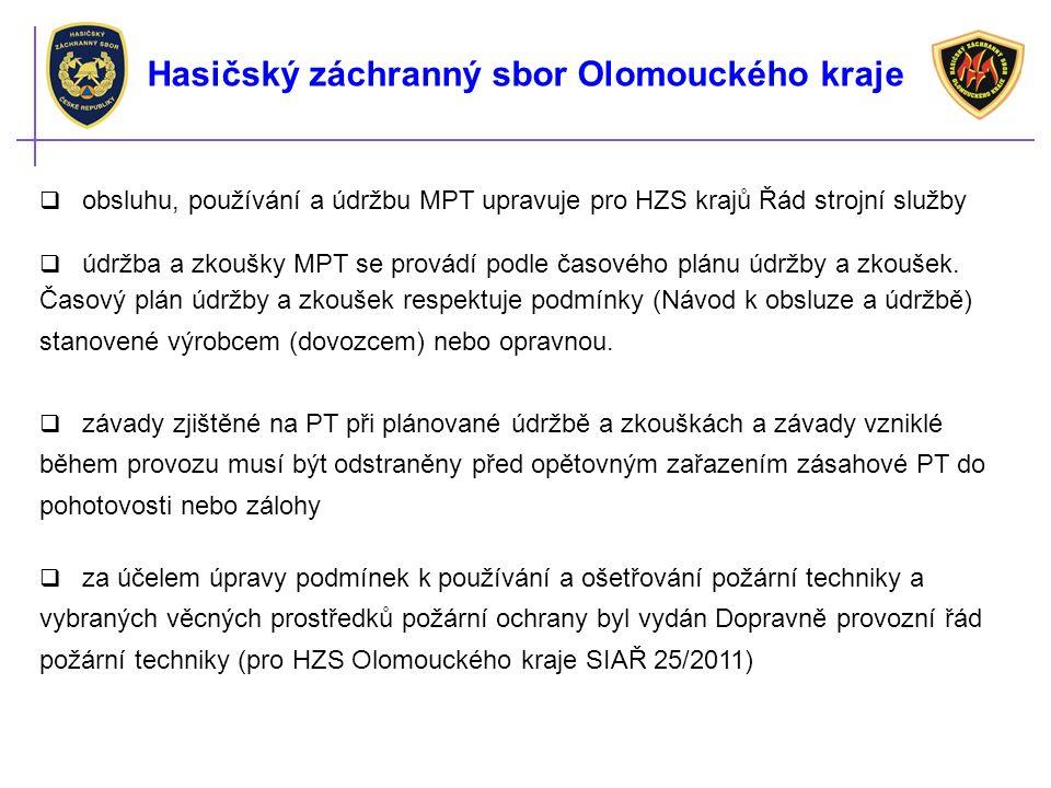Hasičský záchranný sbor Olomouckého kraje  opravy PT mohou provádět jen příslušně kvalifikované osoby, popř.