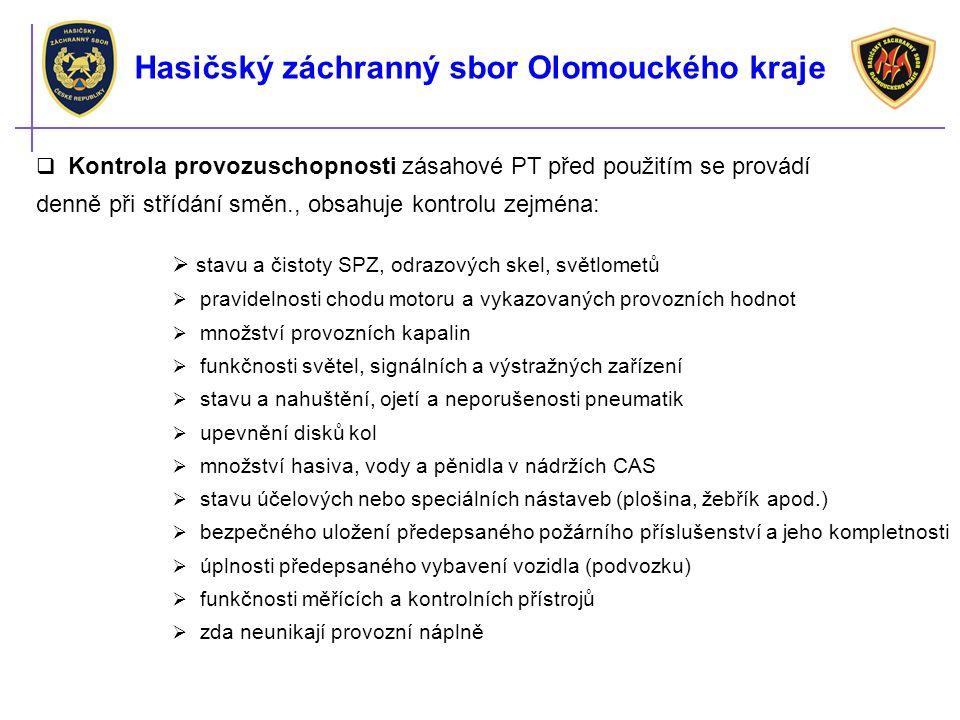 Hasičský záchranný sbor Olomouckého kraje  Kontrola provozuschopnosti zásahové PT před použitím se provádí denně při střídání směn., obsahuje kontrol