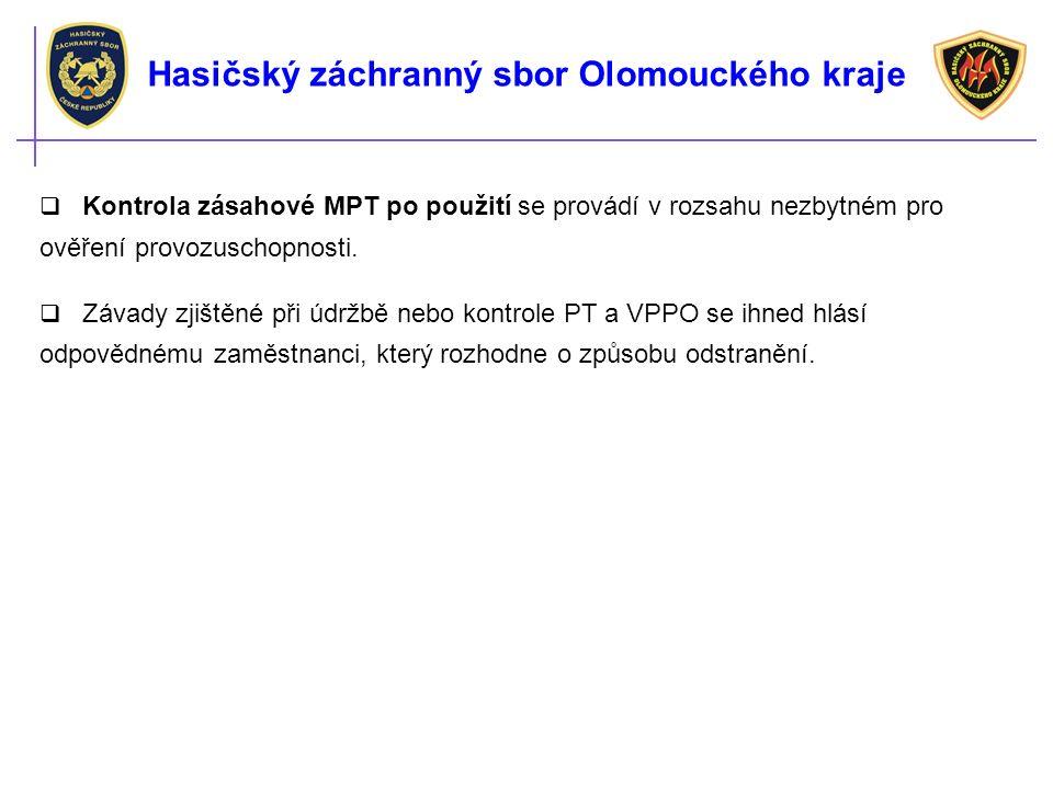 Hasičský záchranný sbor Olomouckého kraje  Kontrola zásahové MPT po použití se provádí v rozsahu nezbytném pro ověření provozuschopnosti.  Závady zj