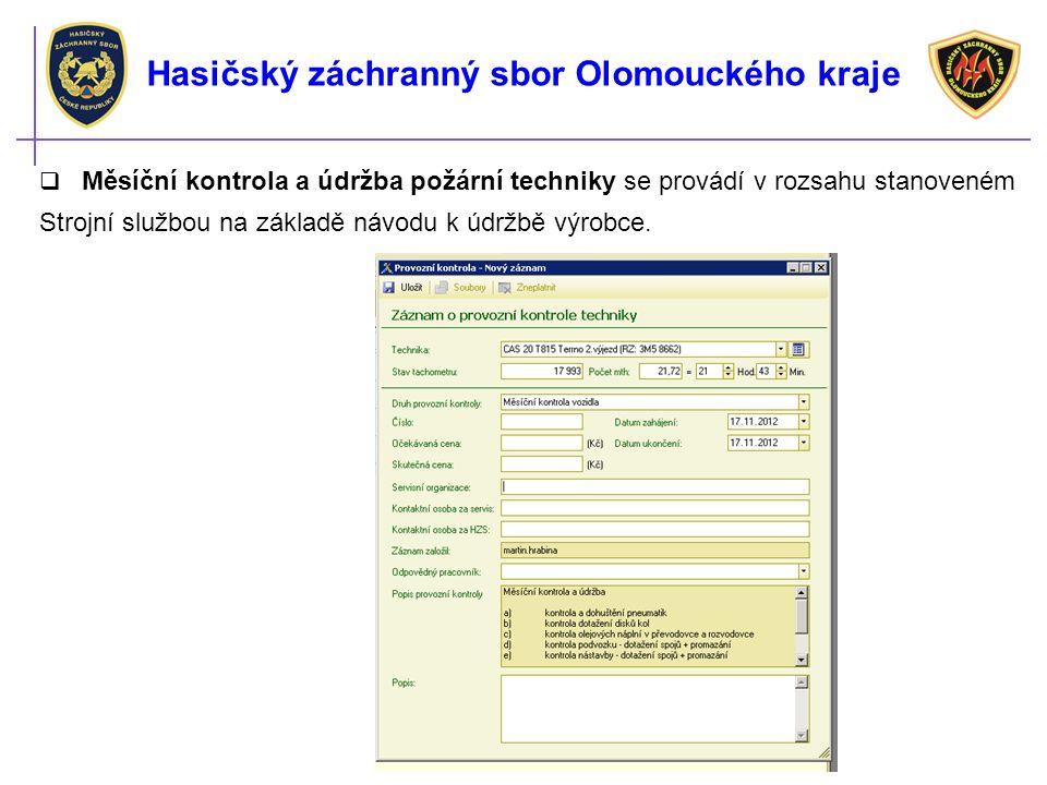 Hasičský záchranný sbor Olomouckého kraje  Měsíční kontrola a údržba požární techniky se provádí v rozsahu stanoveném Strojní službou na základě návo