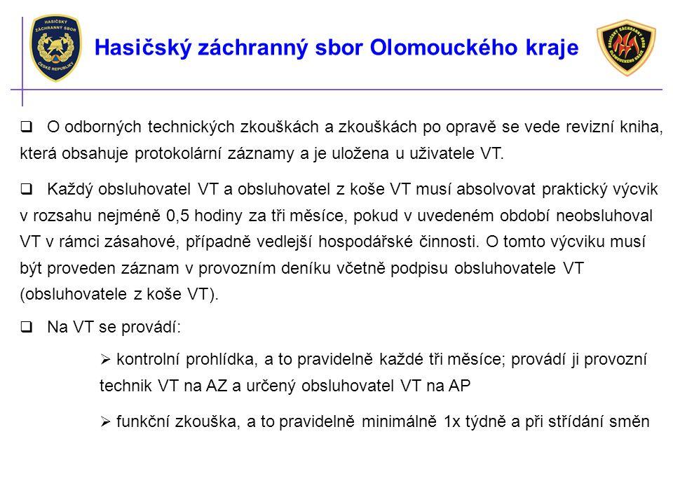 Hasičský záchranný sbor Olomouckého kraje  O odborných technických zkouškách a zkouškách po opravě se vede revizní kniha, která obsahuje protokolární