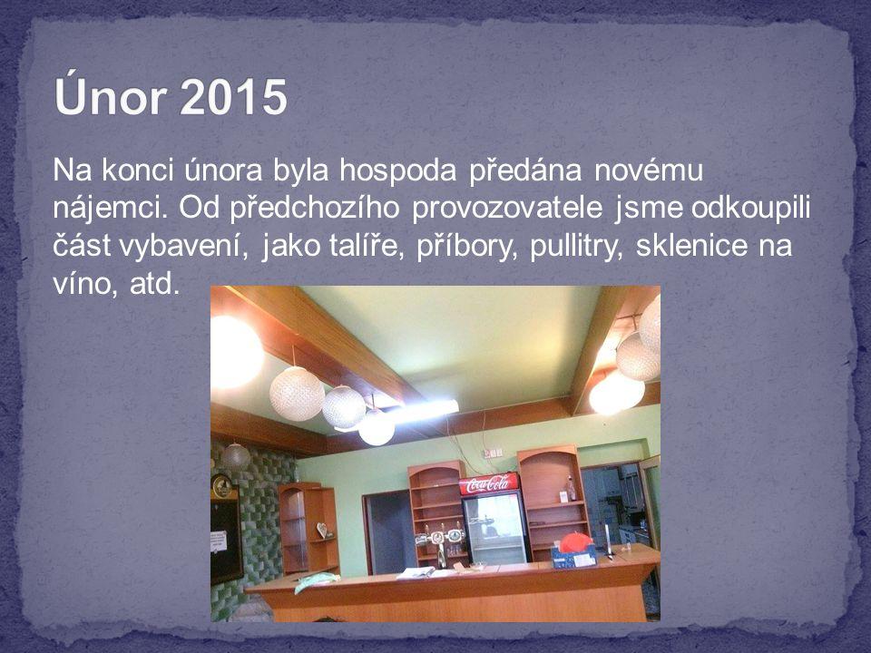 Na konci února byla hospoda předána novému nájemci.