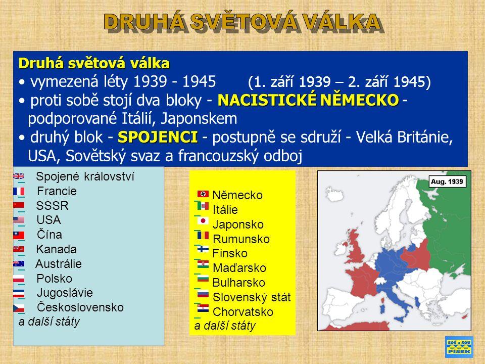 Druhá světová válka vymezená léty 1939 - 1945 (1. září 1939 – 2.