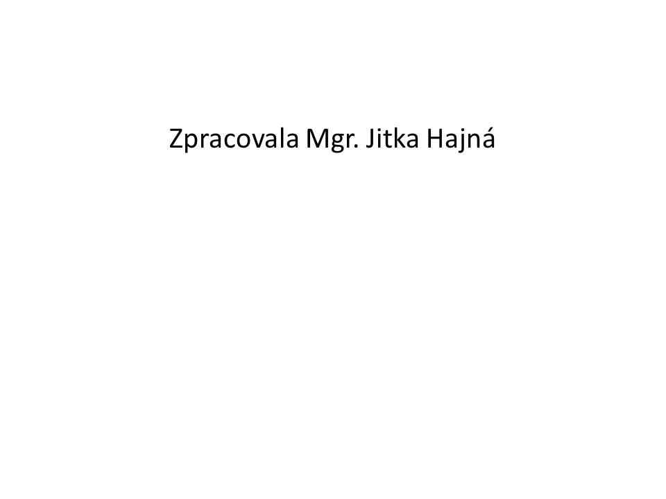 Zpracovala Mgr. Jitka Hajná