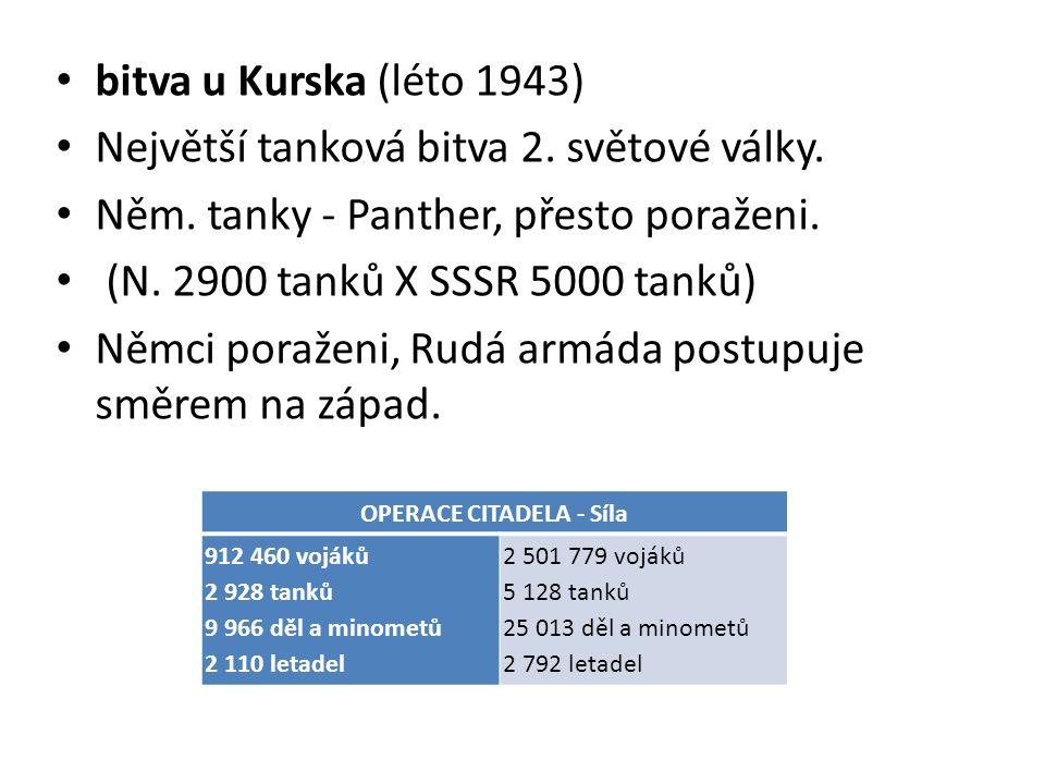 bitva u Kurska (léto 1943) Největší tanková bitva 2.