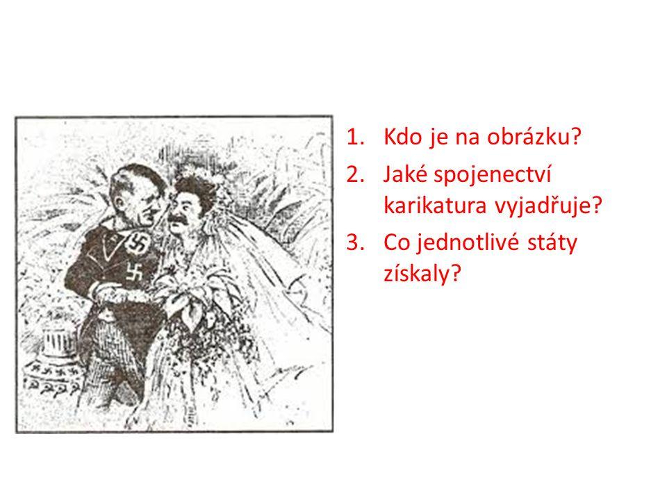 1.Kdo je na obrázku 2.Jaké spojenectví karikatura vyjadřuje 3.Co jednotlivé státy získaly