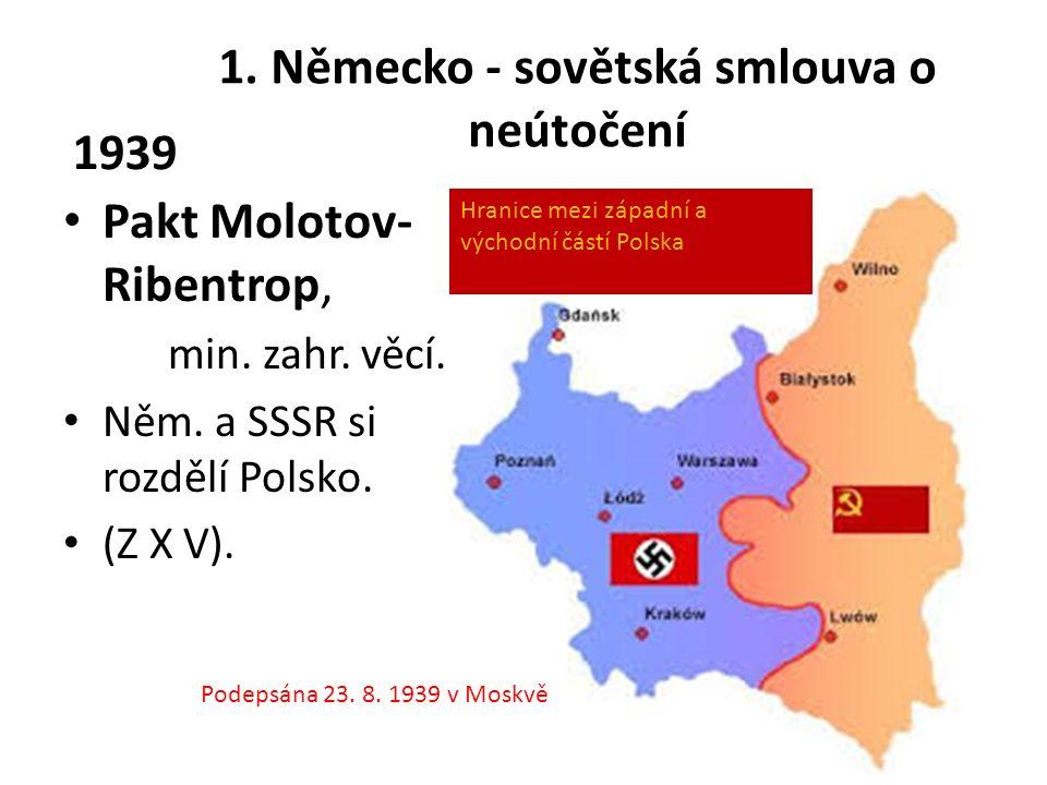 1. Německo - sovětská smlouva o neútočení Pakt Molotov- Ribentrop, min.