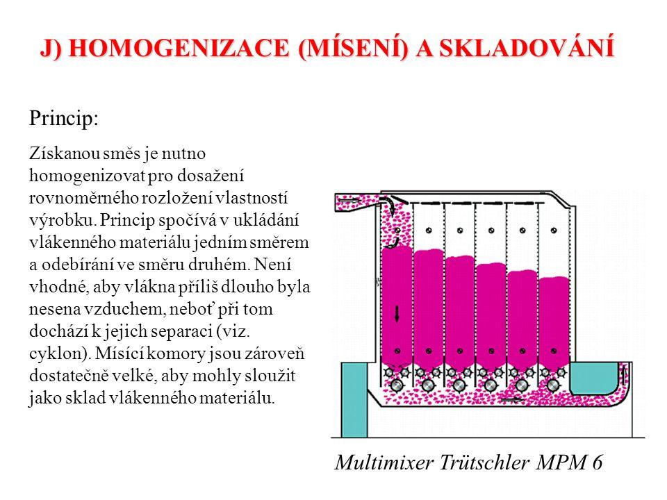 J) HOMOGENIZACE (MÍSENÍ) A SKLADOVÁNÍ Princip: Získanou směs je nutno homogenizovat pro dosažení rovnoměrného rozložení vlastností výrobku.