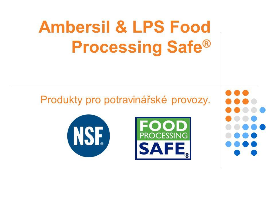 Ambersil & LPS Food Processing Safe ® Produkty pro potravinářské provozy.