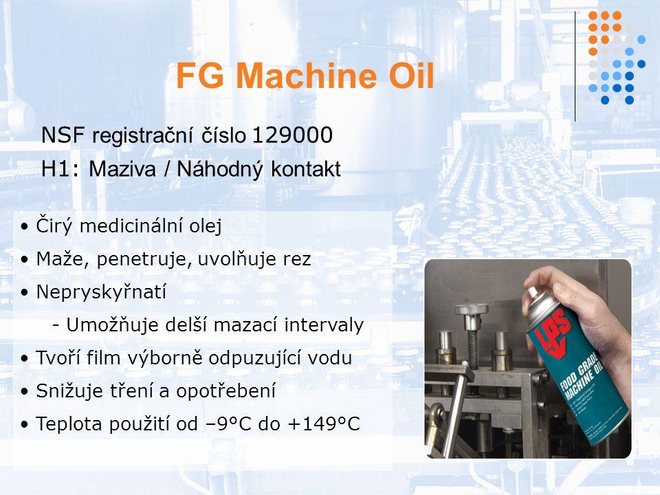 FG Machine Oil NSF registrační číslo 129000 H1: Maziva / Náhodný kontakt Čirý medicinální olej Maže, penetruje, uvolňuje rez Nepryskyřnatí - Umožňuje delší mazací intervaly Tvoří film výborně odpuzující vodu Snižuje tření a opotřebení Teplota použití od –9°C do +149°C