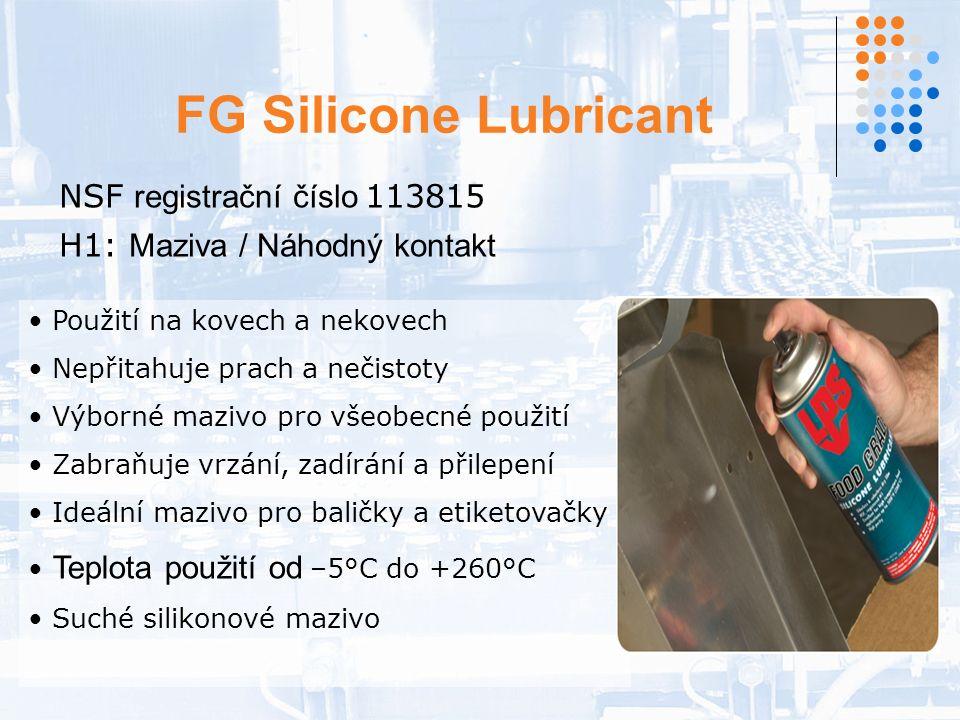 FG Silicone Lubricant NSF registrační číslo 113815 H1: Maziva / Náhodný kontakt Použití na kovech a nekovech Nepřitahuje prach a nečistoty Výborné mazivo pro všeobecné použití Zabraňuje vrzání, zadírání a přilepení Ideální mazivo pro baličky a etiketovačky Teplota použití od –5°C do +260°C Suché silikonové mazivo