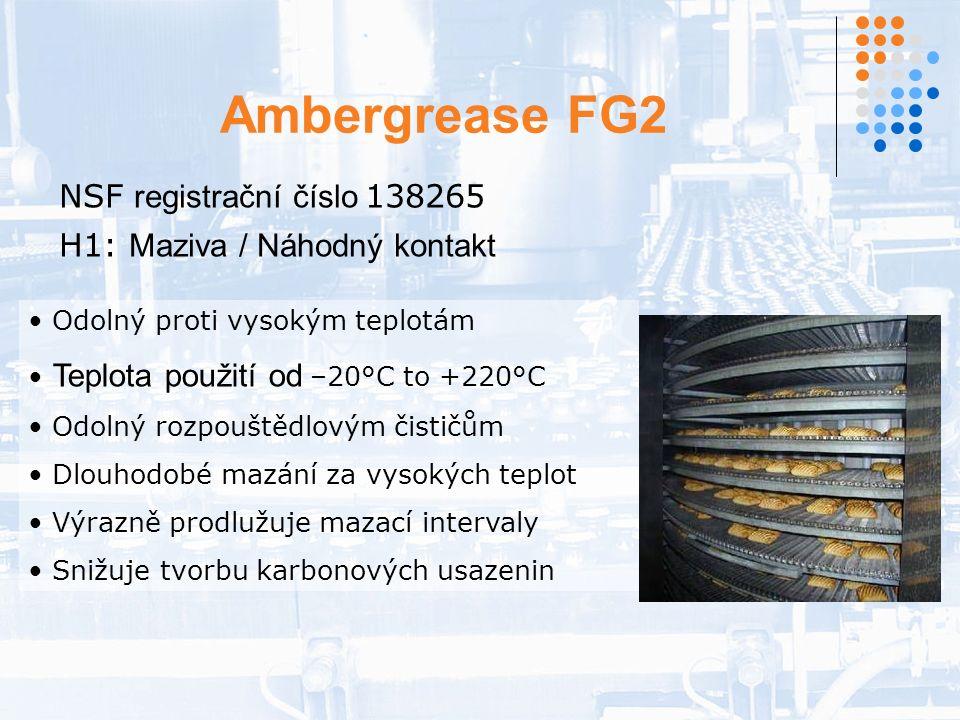 Ambergrease FG2 NSF registrační číslo 138265 H1: Maziva / Náhodný kontakt Odolný proti vysokým teplotám Teplota použití od –20°C to +220°C Odolný rozpouštědlovým čističům Dlouhodobé mazání za vysokých teplot Výrazně prodlužuje mazací intervaly Snižuje tvorbu karbonových usazenin