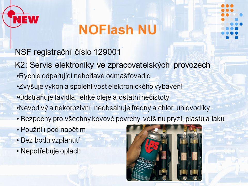 NOFlash NU NSF registrační číslo 129001 K2: Servis elektroniky ve zpracovatelských provozech Rychle odpařující nehořlavé odmašťovadlo Zvyšuje výkon a spolehlivost elektronického vybavení Odstraňuje tavidla, lehké oleje a ostatní nečistoty Nevodivý a nekorozivní, neobsahuje freony a chlor.