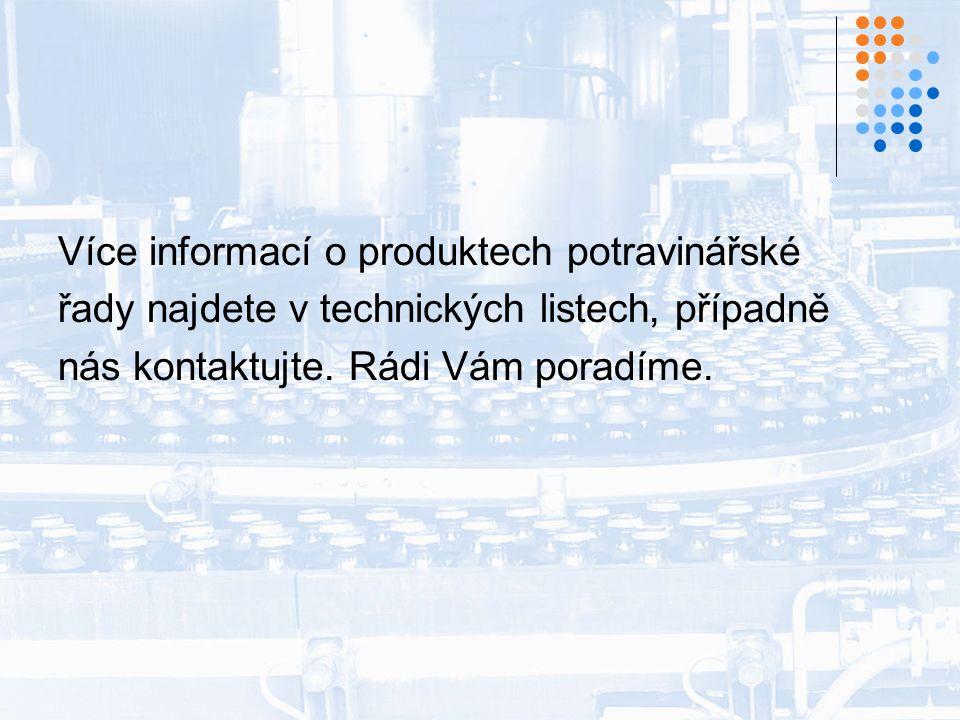 Více informací o produktech potravinářské řady najdete v technických listech, případně nás kontaktujte.