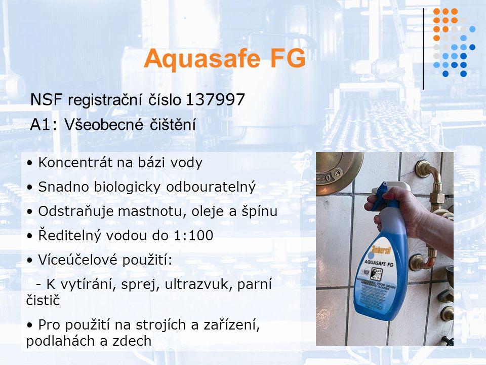 Aquasafe FG NSF registrační číslo 137997 A1: Všeobecné čištění Koncentrát na bázi vody Snadno biologicky odbouratelný Odstraňuje mastnotu, oleje a špínu Ředitelný vodou do 1:100 Víceúčelové použití: - K vytírání, sprej, ultrazvuk, parní čistič Pro použití na strojích a zařízení, podlahách a zdech