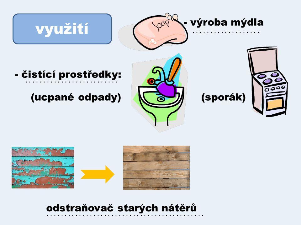 využití - výroba mýdla - čistící prostředky: (ucpané odpady) (sporák) odstraňovač starých nátěrů......................................................