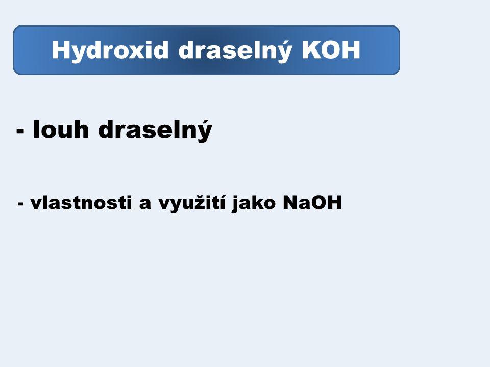Hydroxid draselný KOH - louh draselný - vlastnosti a využití jako NaOH