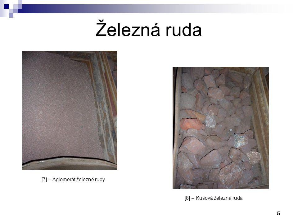5 Železná ruda [7] – Aglomerát železné rudy [8] – Kusová železná ruda