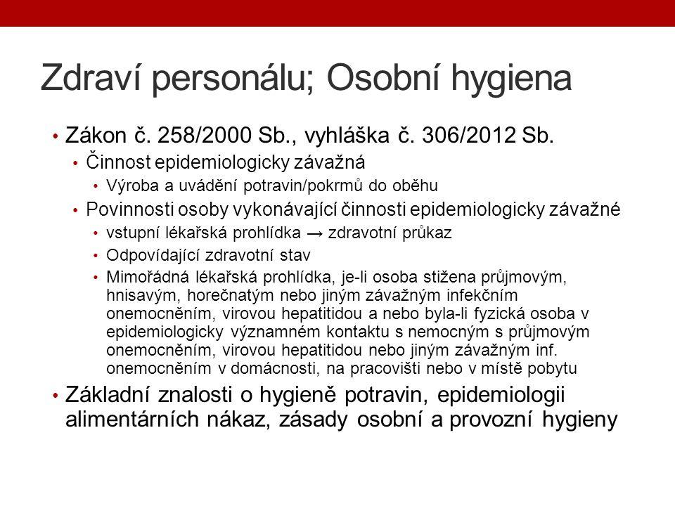 Zdraví personálu; Osobní hygiena Zákon č. 258/2000 Sb., vyhláška č.