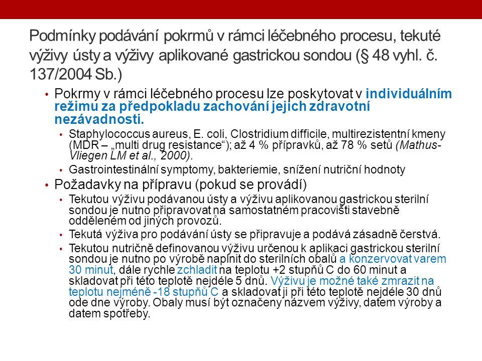 Podmínky podávání pokrmů v rámci léčebného procesu, tekuté výživy ústy a výživy aplikované gastrickou sondou (§ 48 vyhl.