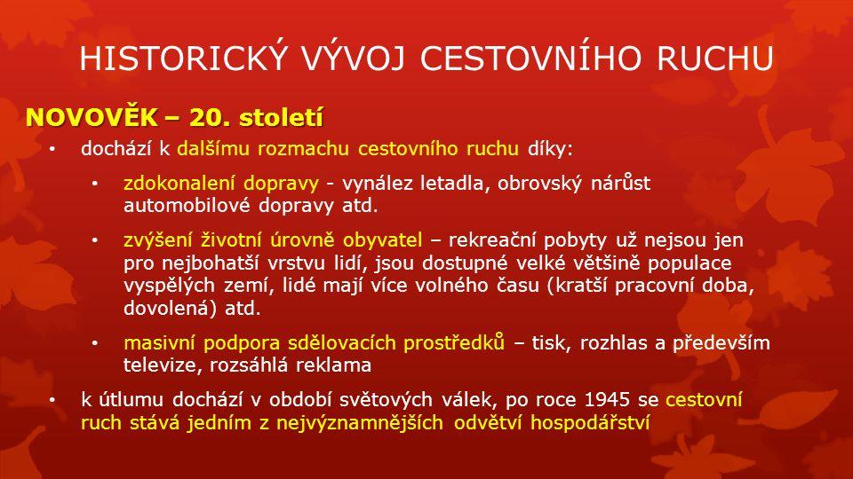 HISTORICKÝ VÝVOJ CESTOVNÍHO RUCHU NOVOVĚK – 20.
