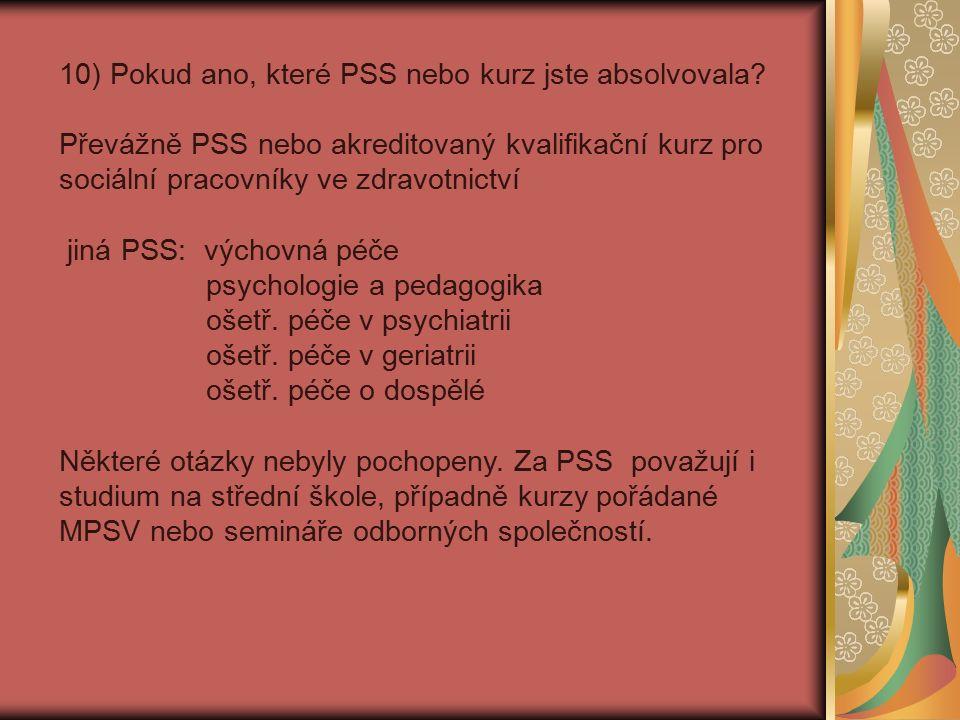 10) Pokud ano, které PSS nebo kurz jste absolvovala.