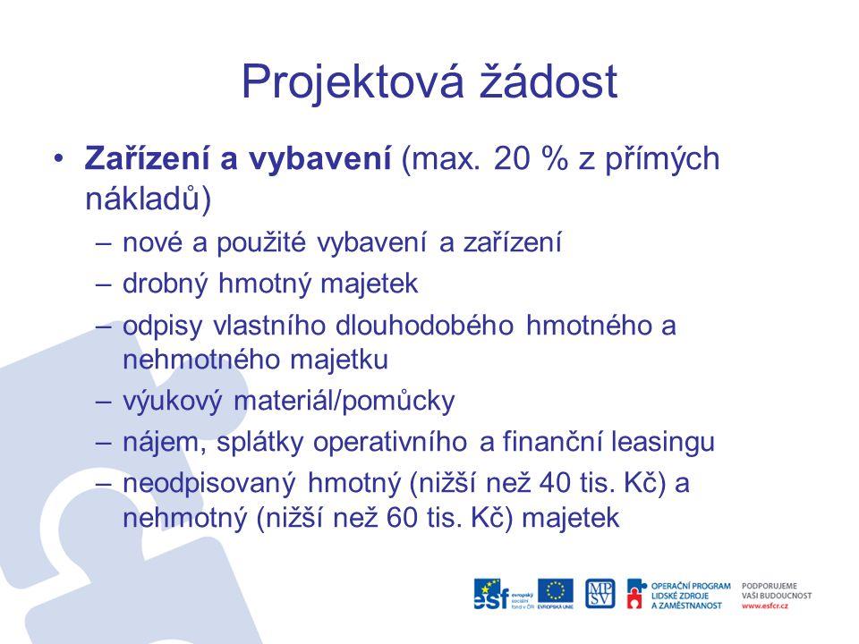 Projektová žádost Zařízení a vybavení (max.