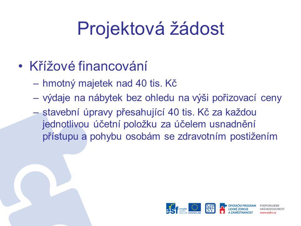 Projektová žádost Křížové financování –hmotný majetek nad 40 tis.