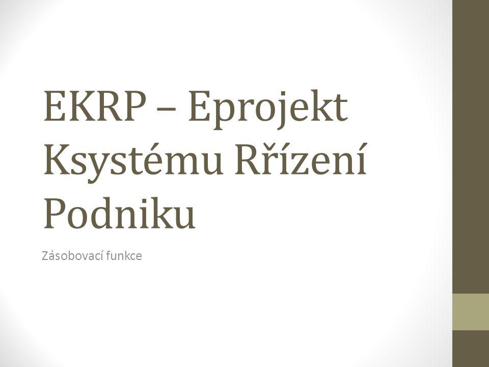 EKRP – Eprojekt Ksystému Rřízení Podniku Zásobovací funkce