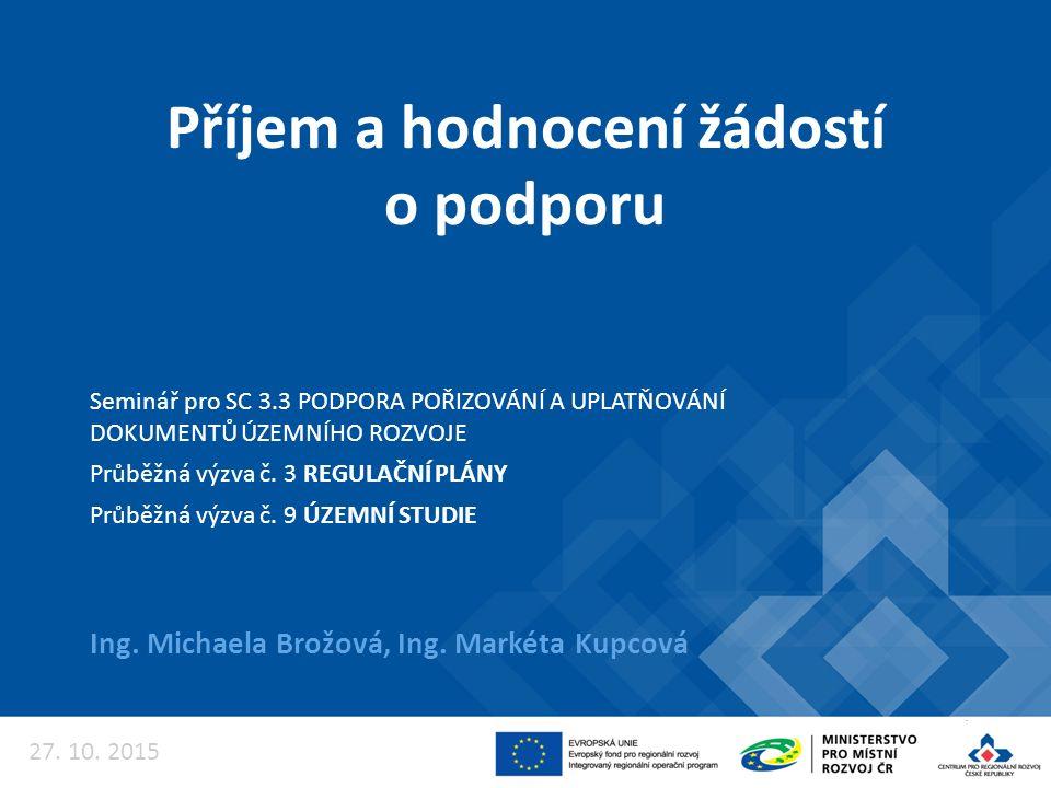 Příjem a hodnocení žádostí o podporu Ing.Michaela Brožová, Ing.