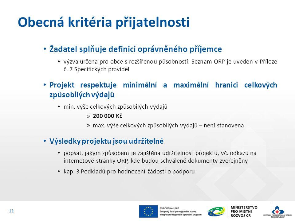 Žadatel splňuje definici oprávněného příjemce výzva určena pro obce s rozšířenou působností. Seznam ORP je uveden v Příloze č. 7 Specifických pravidel